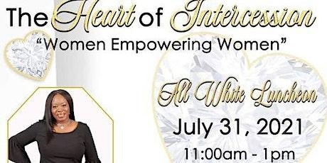 The Heart of Intercession | Women Empowering Women tickets