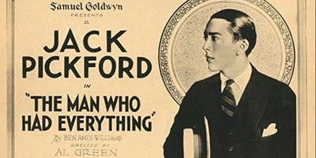 """Jack Pickford in """"The Man Who Had Everything"""" (1920) at Music Box Cinema tickets"""