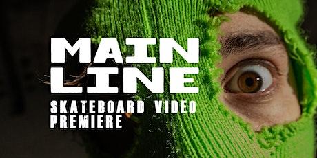 Mainline Video Premiere tickets