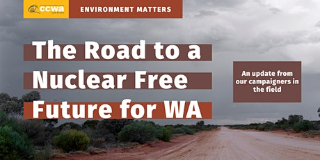 Environment Matters: The Road to a Nuclear Free Future for WA tickets