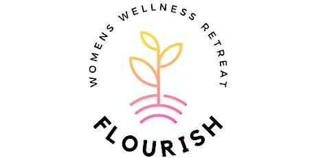 Flourish - Women's Wellness Retreat tickets