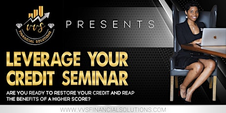 LEVERAGE YOUR CREDIT tickets