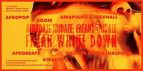 Afrodaze Fridaze: Freaky Fridaze tickets