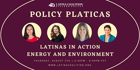 Policy Platica - Latinas in Action: Energy and Environment! tickets