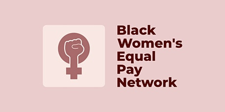 Celebrate Black Women's Equal Pay Day 2021 w/ the B.W.E.P. Network! tickets