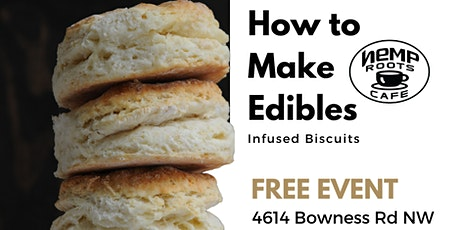 How to Make Edibles: Infused Biscuits tickets