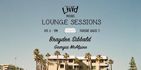 Livid Lounge Sessions: Brayden Sibbald, Georgia McAlpine tickets