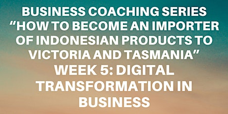 """Business Coaching Series : Week 5 """"Digital Transformation in Business"""" tickets"""