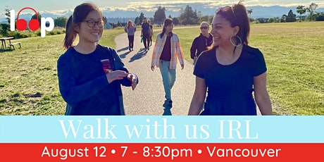 Walk with us IRL — Vancouver August 12th tickets