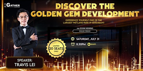 DISCOVER THE GOLDEN GEM DEVELOPMENT ! tickets