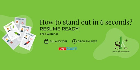How to stand out in 6 seconds? Resume Ready Webinar tickets