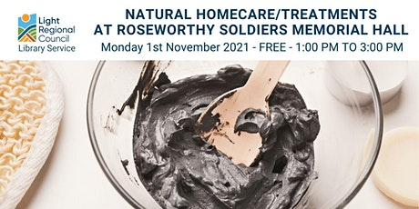 Natural Homecare/Treatments @ Roseworthy Soldiers Memorial Hall tickets