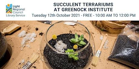 Succulent Terrariums @ Greenock Institute tickets