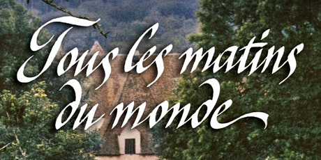 39 Arabako Antzinako Musika Astea | Ciclo de Cine: Tous les Matins du Monde entradas