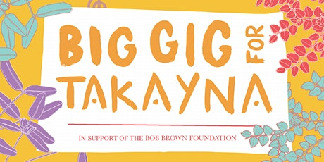 takayna-Melbourne Performance Collective: Big Gig for takayna: tickets