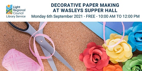 Decorative Paper Making @ Wasleys Supper Hall tickets