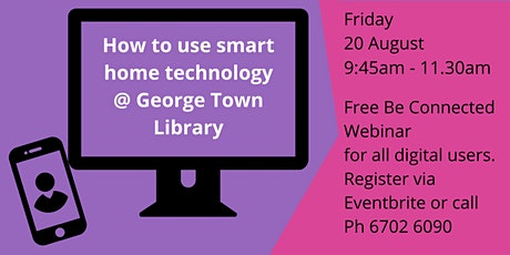 How to use smart home technology @ George Town Library tickets
