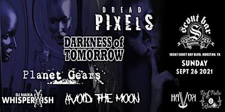 Darkness of Tomorrow * Dread Pixels * Planet Gears * Avoid The Moon tickets