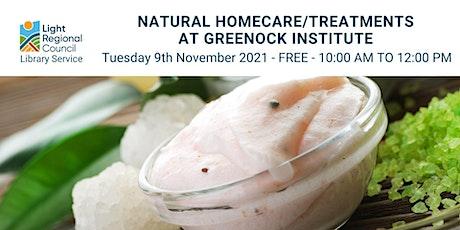 Natural Homecare/Treatments @ Greenock Institute tickets