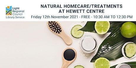 Natural Homecare/Treatments @ Hewett Centre tickets