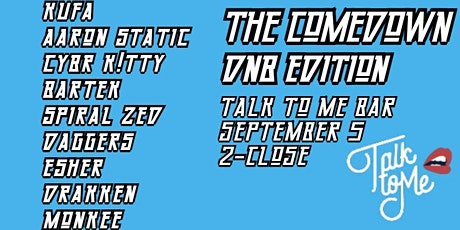 The Comedown DNB Edition - SEPTEMBER 5th tickets