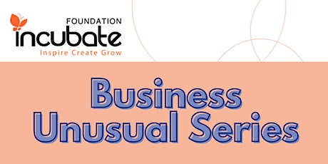 Business Unusual Series - Thursday 19th August tickets