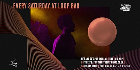 Loop bar // Every Saturday // Student drink deals tickets