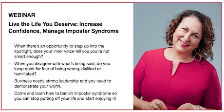 Live the Life You Deserve: Increase Confidence, Manage Imposter Syndrome tickets