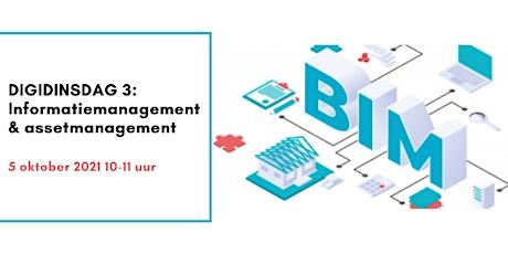 DigiDinsdag 3: Informatiemanagement en Assetmanagement tickets