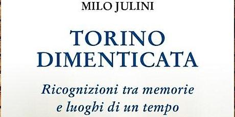 """Milo JULINI presenta """"Torino dimenticata."""" biglietti"""