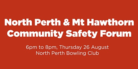 North Perth and Mt Hawthorn Community Safety Forum tickets