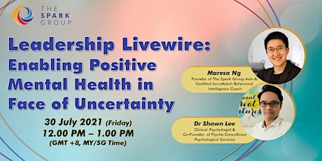 Leadership Livewire: Enabling Positive Mental Health in Face of Uncertainty tickets