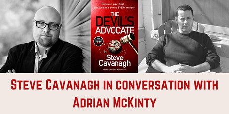 Steve Cavanagh in Conversation With Adrian McKinty - The Devil's Advocate tickets