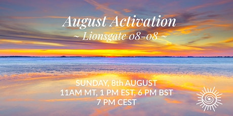 August Activation ~ Lions Gate 08-08 tickets
