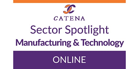 Catena Connect+ Presents: Sector Spotlight - Manufacturing & Technology tickets