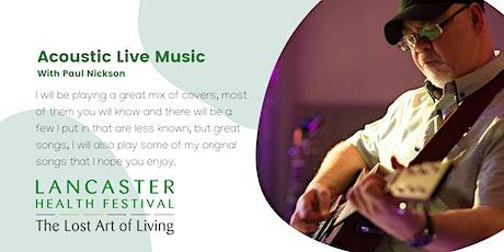 Paul Nickson Acoustic Live - Lancaster Health Festival Tickets