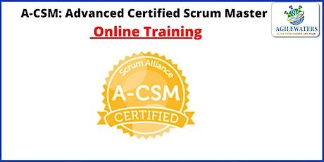 A-CSM Advanced Certified Scrum Master Online Training tickets