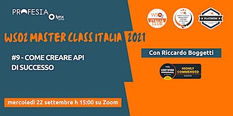WSO2 MASTER CLASS ITALIA #9 - Come creare API di successo biglietti