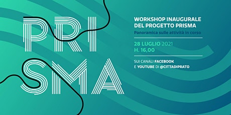 Workshop  inaugurale del progetto PRISMA - Casa delle Tecnologie Emergenti biglietti