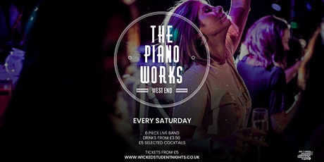 Piano works West End // Every Saturday // Student drink deals tickets