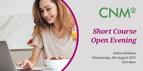 CNM Short Course Online Open Evening- Wednesday, 4th August 2021 tickets