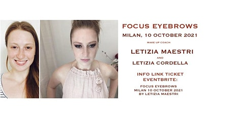 FOCUS MAKE UP EYEBROWS MILAN  10  OCTOBER 2021 by Letizia Maestri biglietti