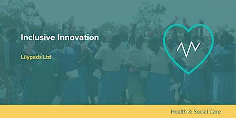 Inclusive Innovation: Lilypads Group Ltd tickets