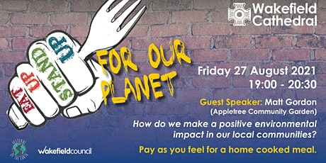 Eat Up Stand Up... for the Planet - Friday 27 August tickets