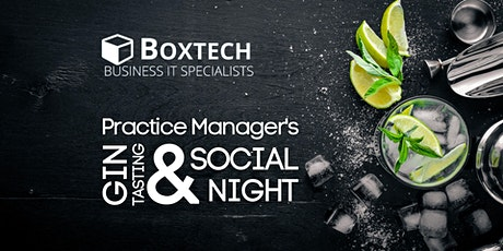 Boxtech's Gin Tasting & Social Get Together for Practice Managers tickets