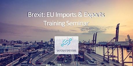 Brexit: EU Imports & Exports Training Seminar tickets