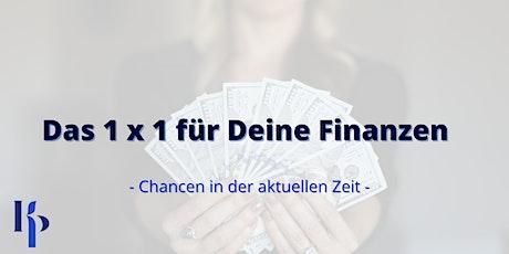 Das 1 x 1 für Deine Finanzen - Chancen in der aktuellen Zeit Tickets