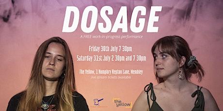 DOSAGE - 31st July Performances tickets