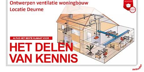 Ontwerpen individuele ventilatie voor de woningbouw - Locatie Deurne tickets