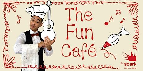 The Fun Cafe (Week Three) tickets
